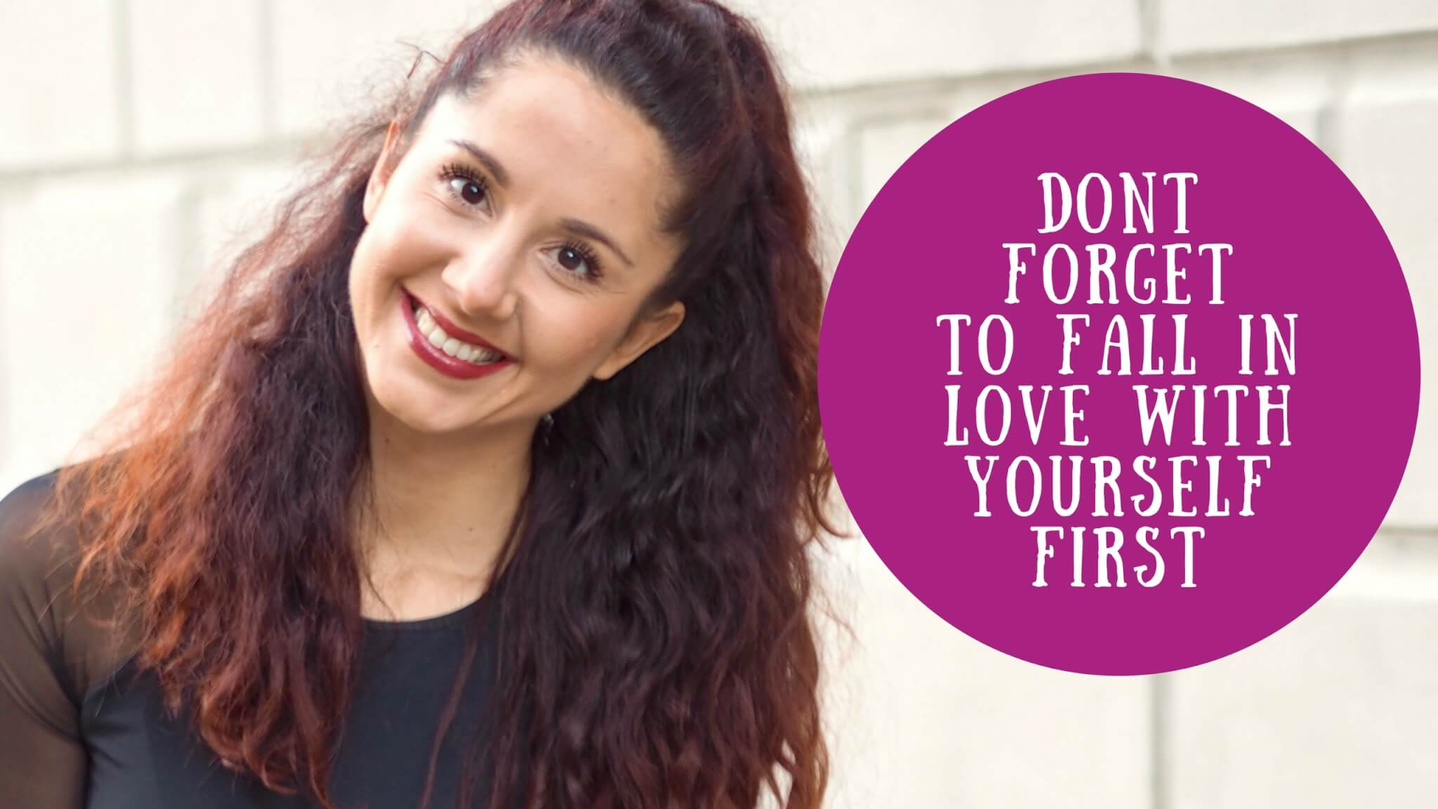 Maya Dont foregtto fall inlove with yourself first