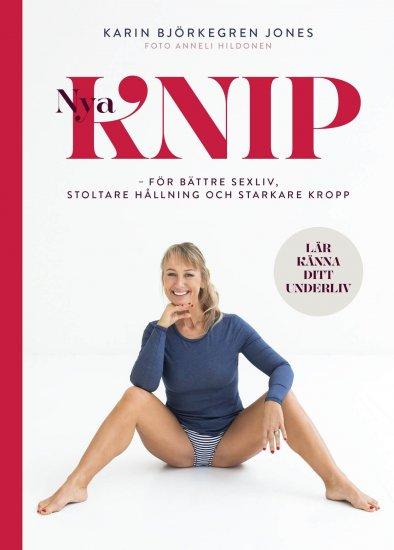 """481ec149df84 ... en ny uppdaterad upplaga av Karins bok """"Nya Knip – För Bättre Sexliv,  Stoltare Hållning och Starkare Kropp"""". En bok alla kvinnor borde ha hemma!"""